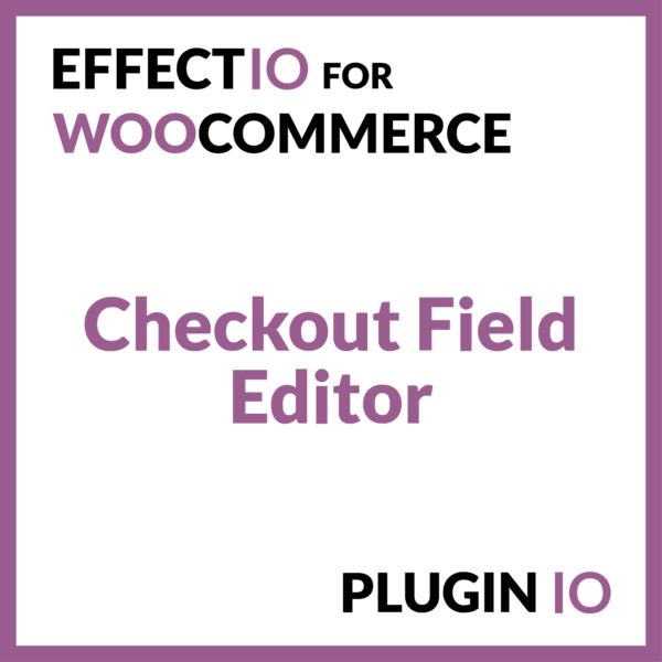 WooCommerce Checkout Field Editor - custom checkout fields - Edit WooCommerce checkout page