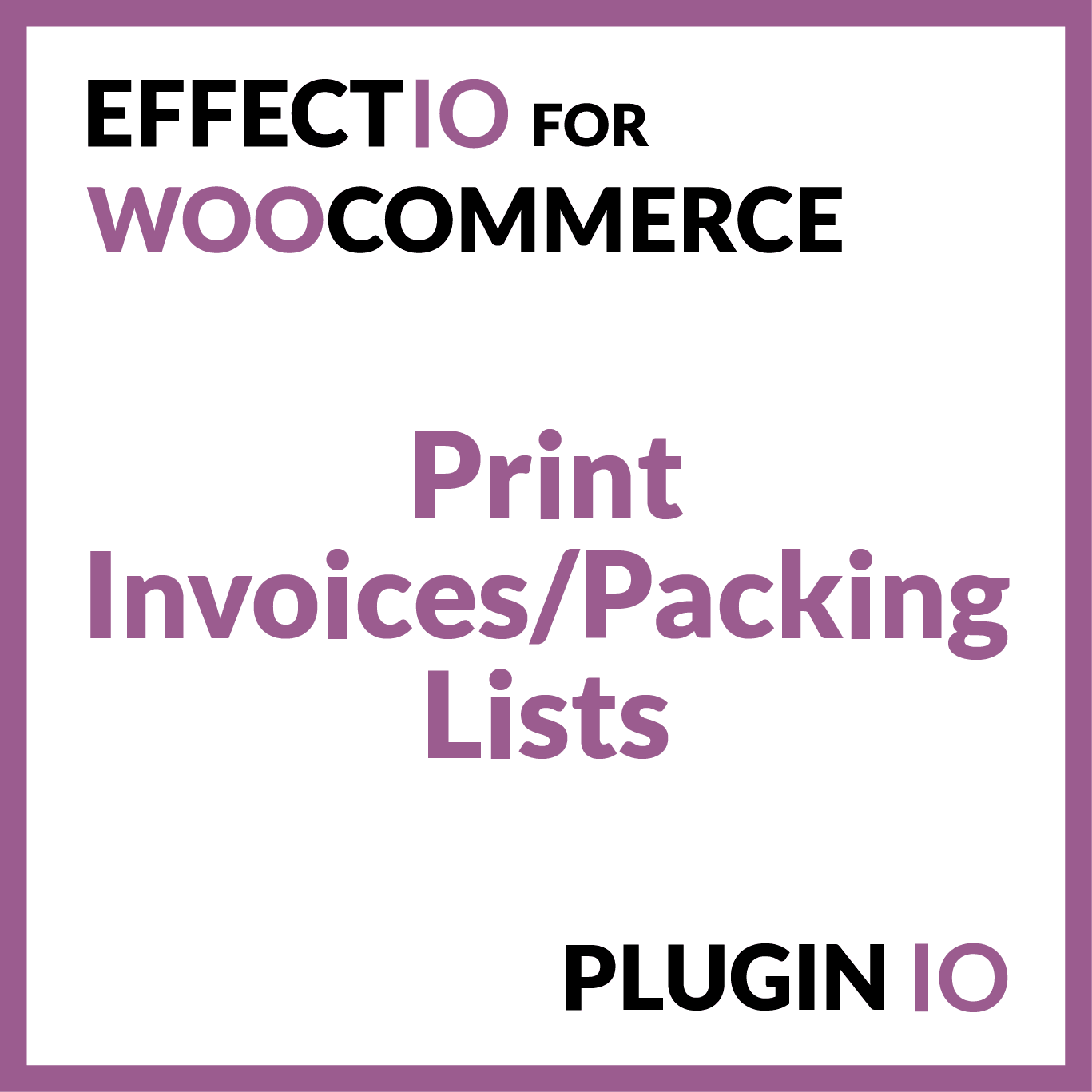 EffectIO WooCommerce Print Invoices And Packing Lists - Woocommerce invoice system