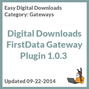 Digital Downloads FirstData Gateway Plugin 1.0.3