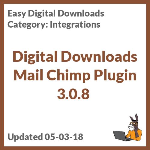 Digital Downloads Mail Chimp Plugin 3.0.8