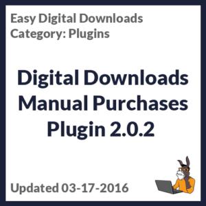 Digital Downloads Manual Purchases Plugin 2.0.2