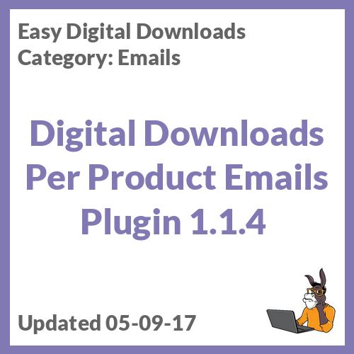 Digital Downloads Per Product Emails Plugin 1.1.4