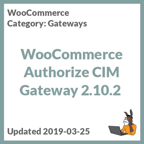 WooCommerce Authorize CIM Gateway 2.10.2