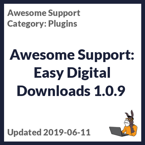 Awesome Support: Easy Digital Downloads 1.0.9