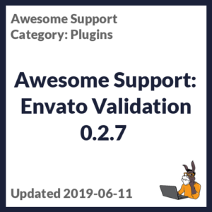 Awesome Support: Envato Validation 0.2.7