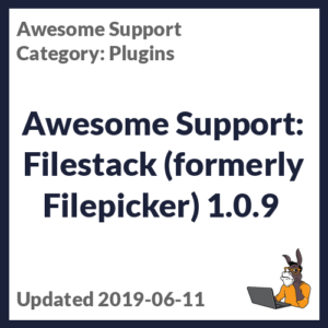 Awesome Support: Filestack (formerly Filepicker) 1.0.9