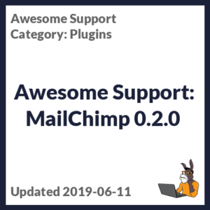 Awesome Support: MailChimp 0.2.0
