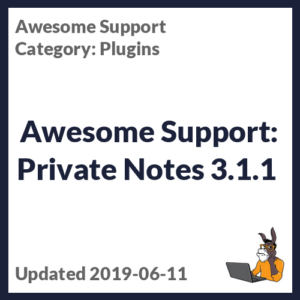 Awesome Support: Private Notes 3.1.1