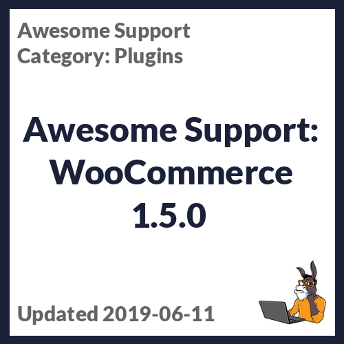 Awesome Support: WooCommerce 1.5.0
