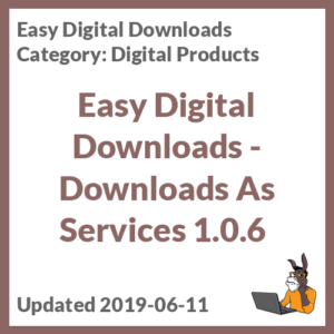 Easy Digital Downloads - Downloads As Services 1.0.6
