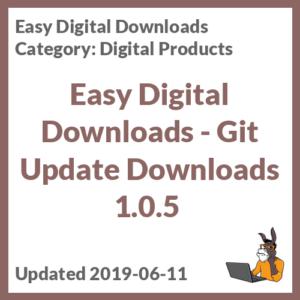 Easy Digital Downloads - Git Update Downloads 1.0.5