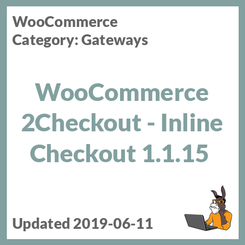 WooCommerce 2Checkout - Inline Checkout 1.1.15