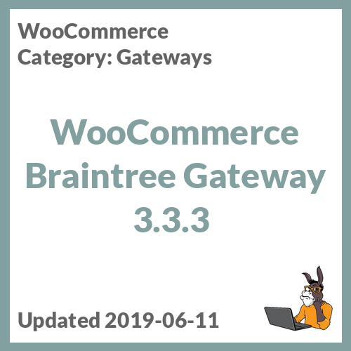 WooCommerce Braintree Gateway 3.3.3