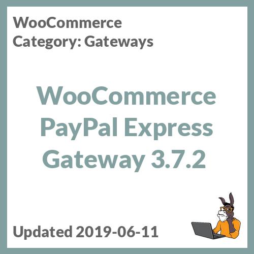 WooCommerce PayPal Express Gateway 3.7.2