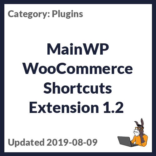 MainWP WooCommerce Shortcuts Extension 1.2