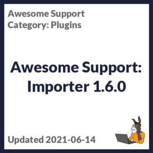 Awesome Support: Importer